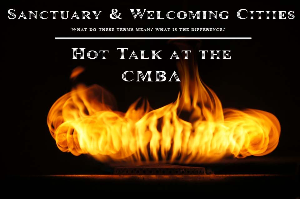 Hot Talks at the CMBA – Welcoming Cities vs. Sanctuary Cities