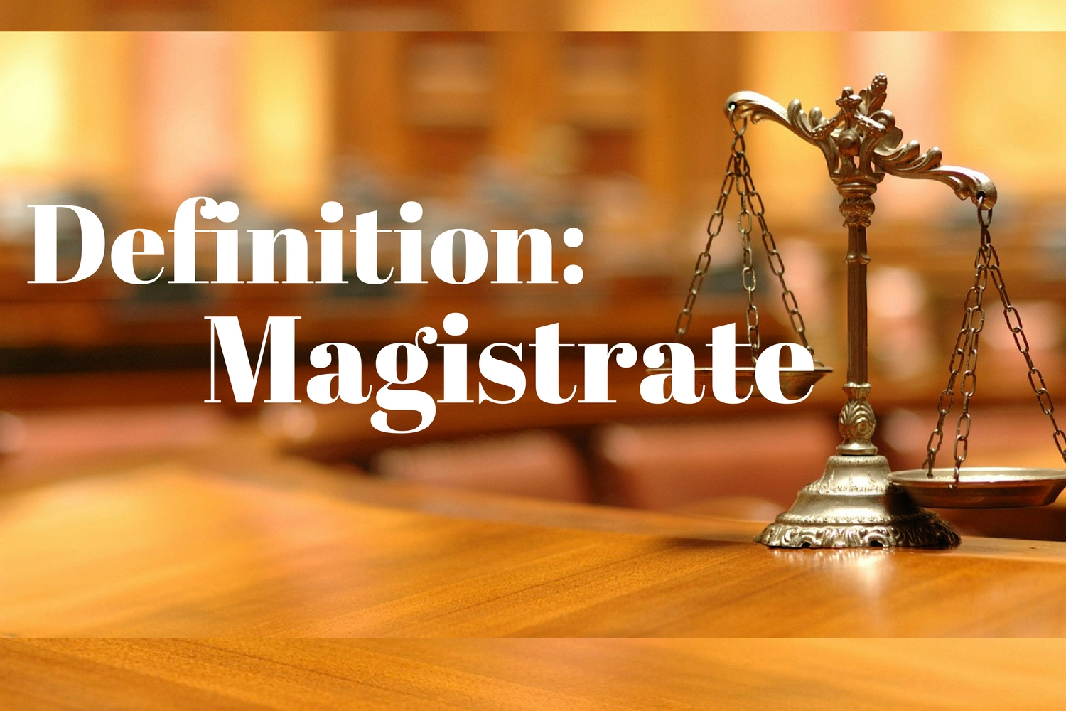 Definition: Magistrate