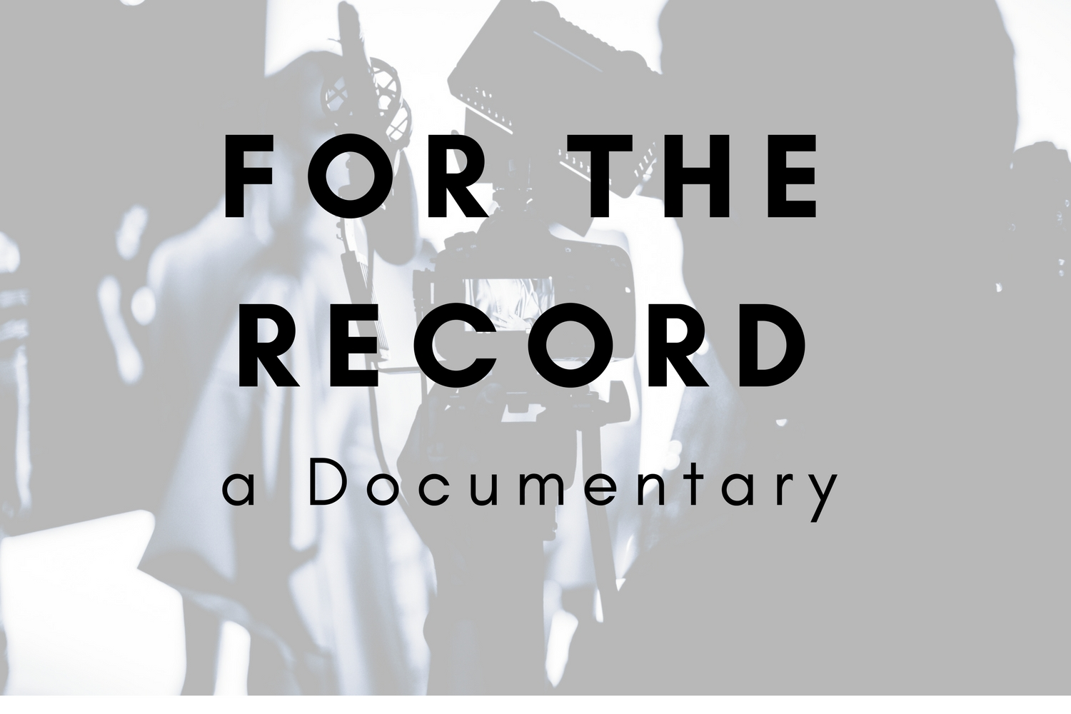 For the Record, a Documentary