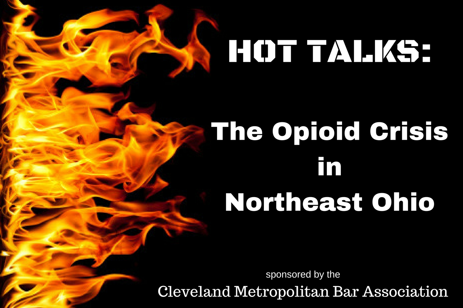 Hot Talks: The Opioid Crisis in Northeast Ohio