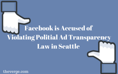 Facebook is Accused of Violating Political Ad Transparency Law in Seattle, Washington