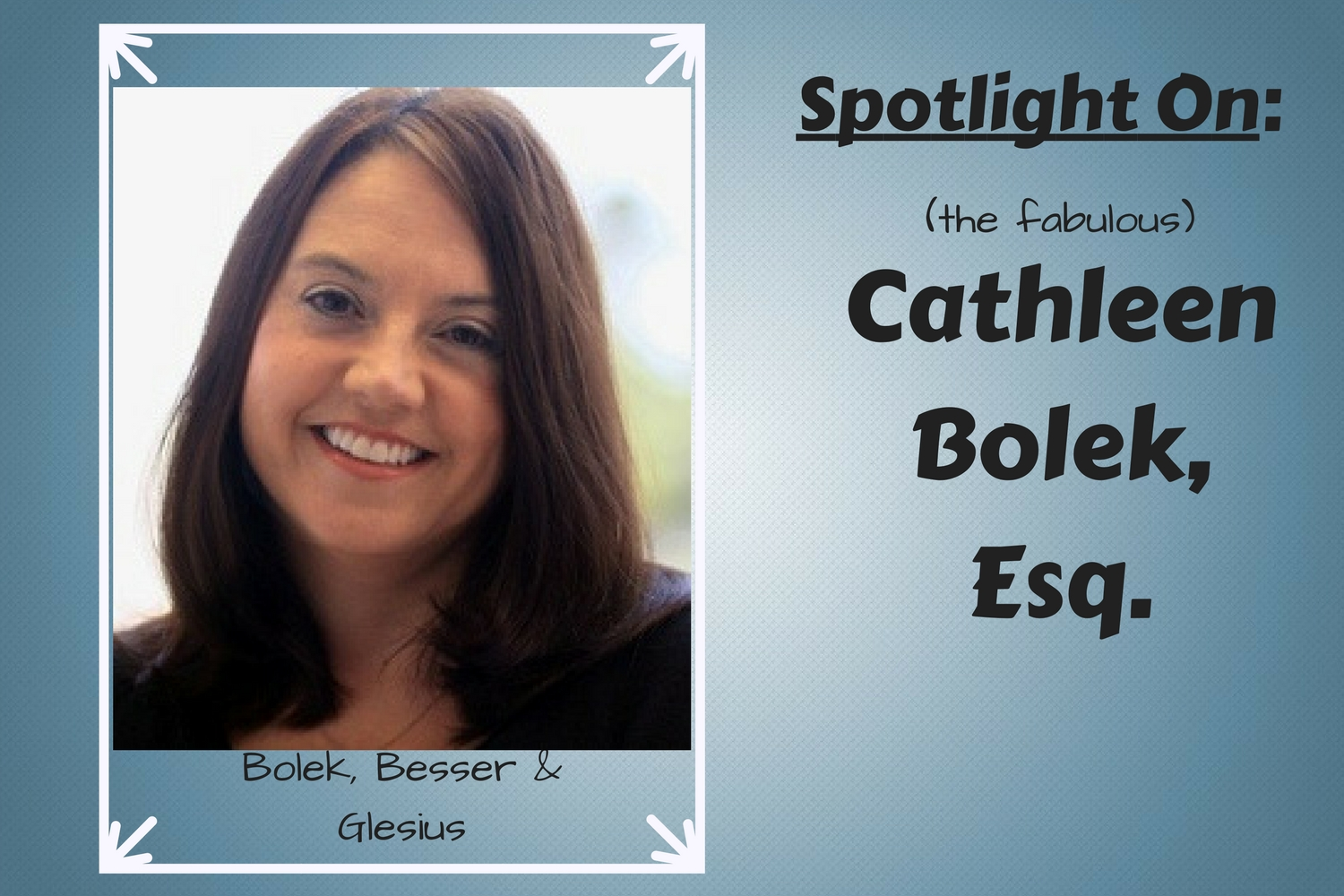 Spotlight On: Cathleen Bolek, Esq.