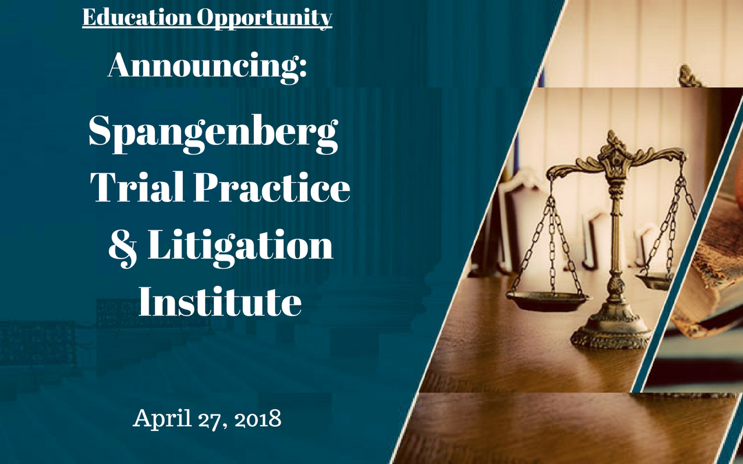 Spangenberg Law Firm Announces 2018 Litigation Institute
