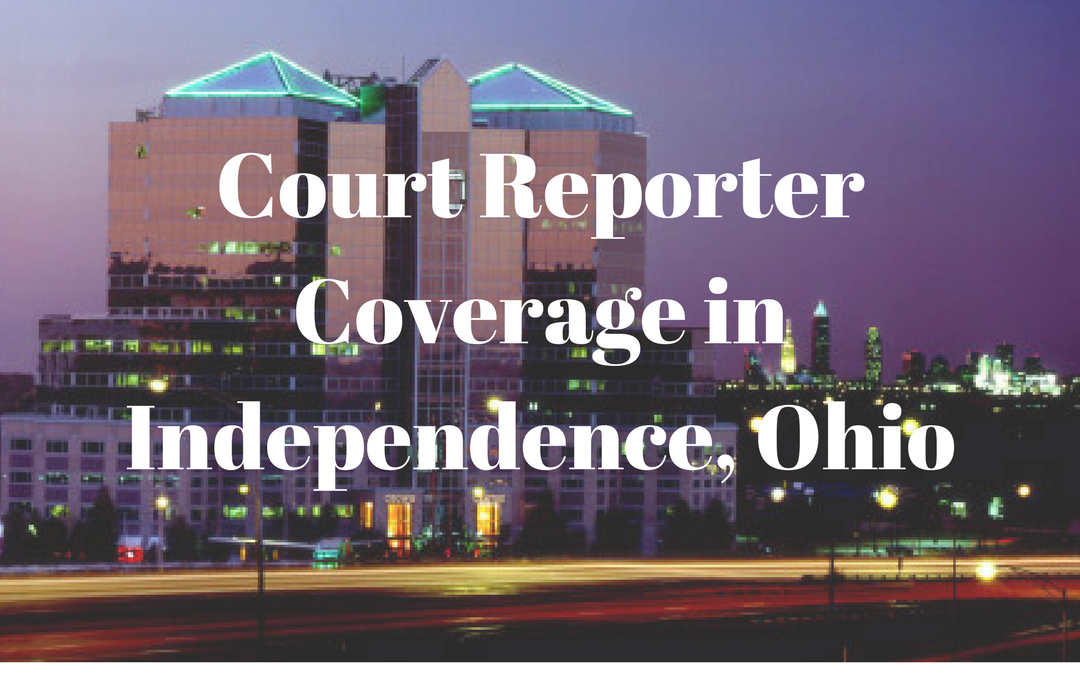 Court Reporters Covering Independence, Ohio