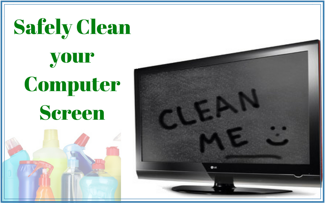 Are you Safely Cleaning your Monitor?