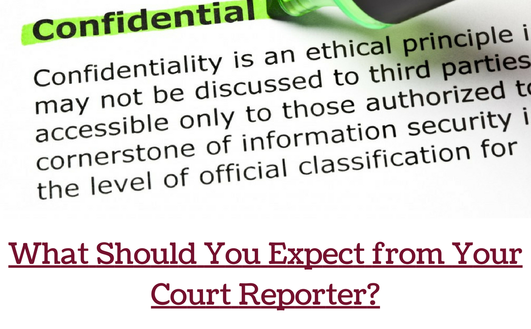 The Confidentiality Expectation of a Court Reporter