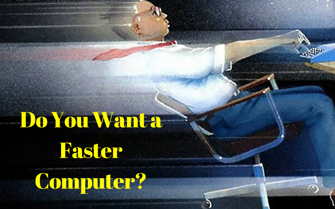 Would You Like a Faster Computer?
