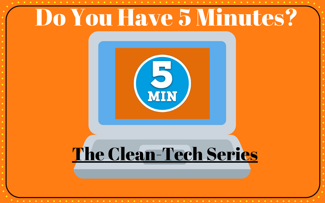 Do You Have 5 Minutes? (Tech Clean-Up)