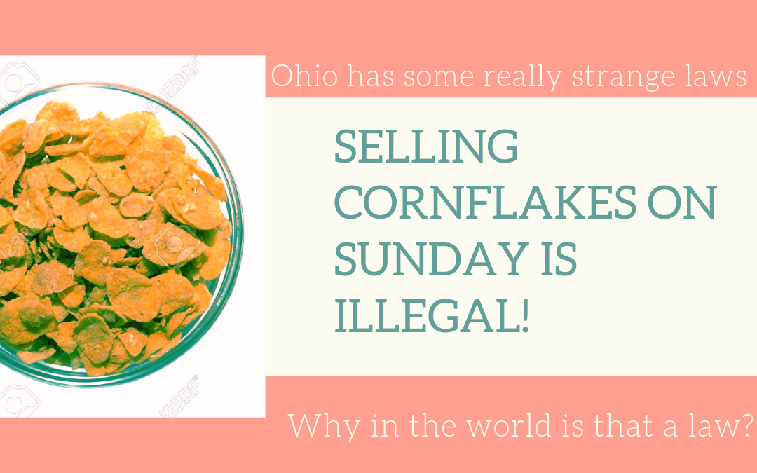 Weird Laws in Ohio…Cornflakes?