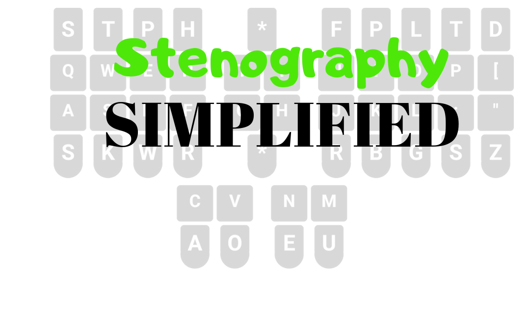 The Steno Process Simplified