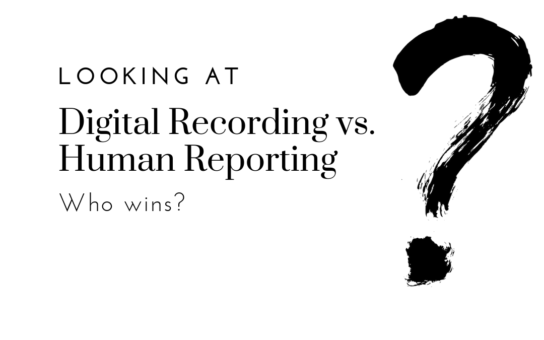 Digital Recording vs. Stenographic Reporting