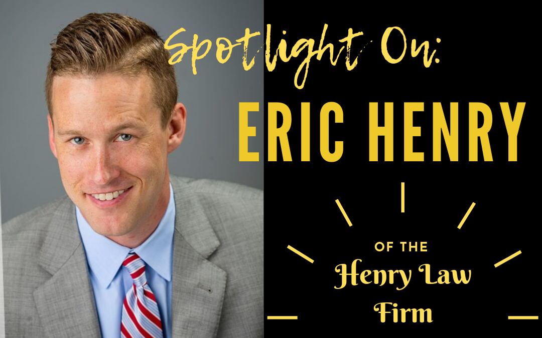 Spotlight On: Eric Henry, Esq.