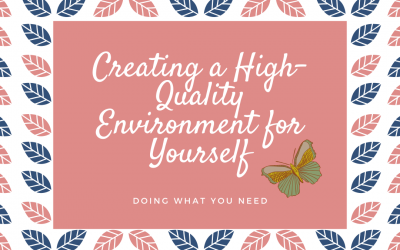 Creating a High-Quality Environment for Yourself