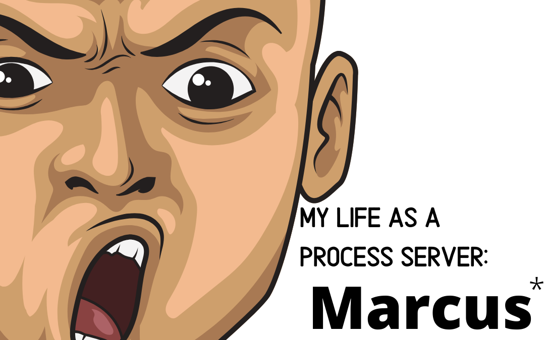 My Life as a Process Server: Marcus