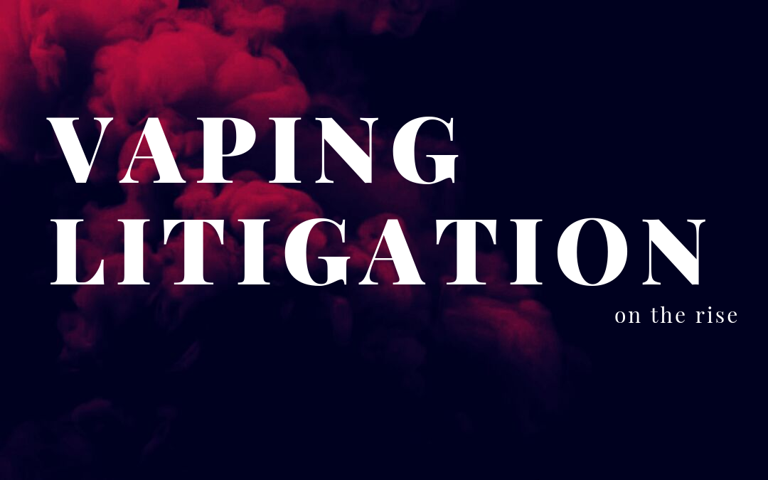 Vaping Litigation on the Rise