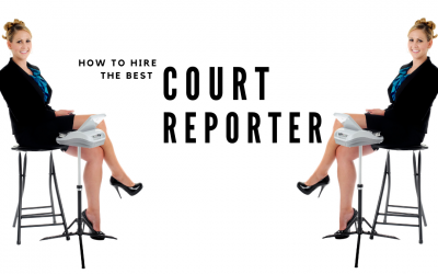 Ultimate Guide to Hiring the Best Court Reporter